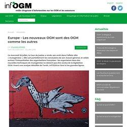 Europe - Les nouveaux OGM sont des OGM comme