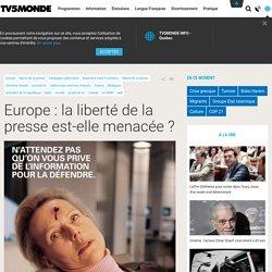 Europe : la liberté de la presse est-elle menacée ?