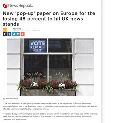 New 'pop-up' paper on Europe for the losing 48 percent to hit UK news stands