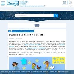 L'Europe à la maison / 7-11 ans - Information sur l'Europe-Toute l'Europe