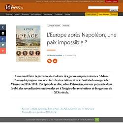 L'Europe après Napoléon, une paix impossible