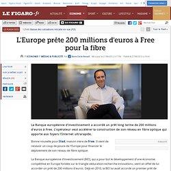 L'Europe prête 200 millions d'euros à Free pour la fibre
