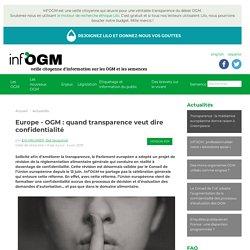 Europe - OGM : quand transparence veut dire opacité et / ou confidentialité