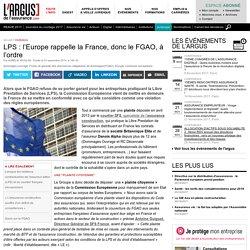 LPS : l'Europe rappelle la France, donc le FGAO, à l'ordre