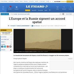 Sciences : L'Europe et la Russie signent un accord spatial