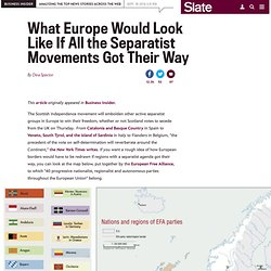map_what_europe_would_look_like_if_all_the_separatist_movements_got_their