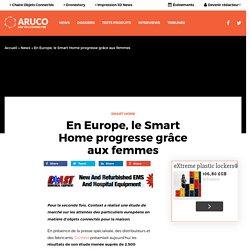 En Europe, le Smart Home progresse grâce aux femmes