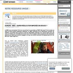 Europe / MES : super règle d'or imposée en douce ?