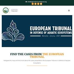 Tribunal européen en défense des écosystèmes aquatiques (Marseille janvier 2021)