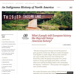 What if people told European history like they told Native American history?