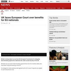 UK faces European Court over immigrants' benefits