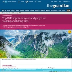 Top 10 European canyons and gorges for walking and hiking trips