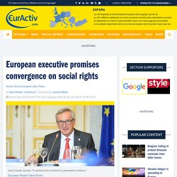 European executive promises convergence on social rights – EurActiv.com