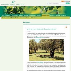 EUROPEAN FOREST INSTITUTE 11/05/15 Agroforestry more widespread in Europe than estimated (rapport en ligne)