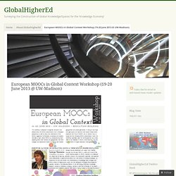 European MOOCs in Global Context Workshop (19-20 June 2013 @ UW-Madison)