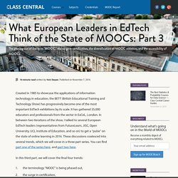 What European Leaders in EdTech Think of the State of MOOCs: Part 3 — Class Central