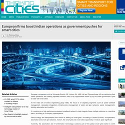 European firms boost Indian operations as government pushes for smart cities