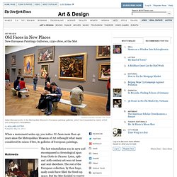 New European Paintings Galleries, 1250-1800, at the Met