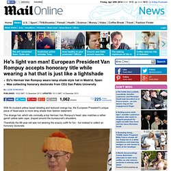 European President van Rompuy accepts honorary title as a lightshade