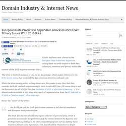 European Data Protection Supervisor Smacks ICANN Over Privacy Issues With 2013 RAA - Domain Industry & Internet News