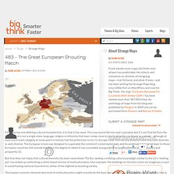 483 - The Great European Shouting Match | Strange Maps