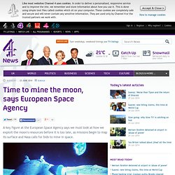 Time to mine the moon, says European Space Agency