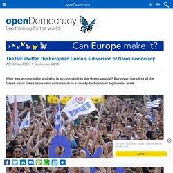 The IMF abetted the European Union's subversion of Greek democracy