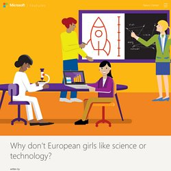 Why don't European girls like science or technology? - Microsoft News Centre Europe