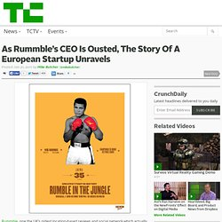 As Rummble's CEO is ousted, the story of a European startup unravels