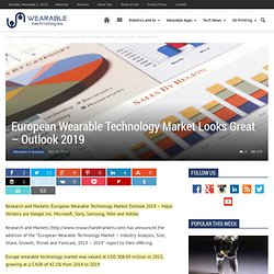 European Wearable Technology Market Looks Great - Outlook 2019