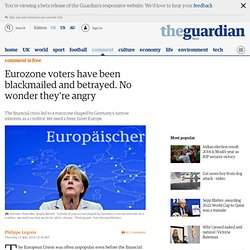 Europeans have been blackmailed and betrayed. No wonder they're angry