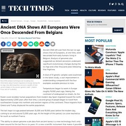 Ancient DNA Shows All Europeans Were Once Descended From Belgians