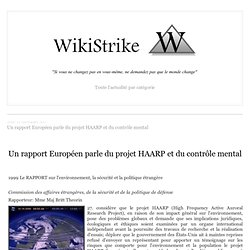 Un rapport Européen parle du projet HAARP et du contrôle mental - wikistrike.over-blog.com