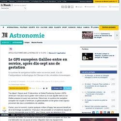 Le GPS européen Galileo entre en service, après dix-sept ans de gestation