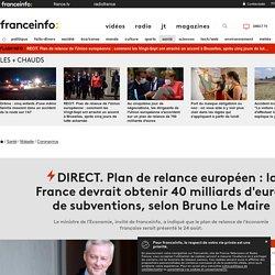 DIRECT. Plan de relance européen : la France devrait obtenir 40 milliards d'euros de subventions, selon Bruno Le Maire