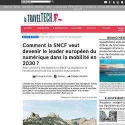 Comment la SNCF veut devenir le leader européen du numérique dans la mobilité en 2030 ?
