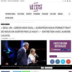 « Seul un « Green New deal » européen nous permettrait de nous en sortir par le haut » – Entretien avec Aurore Lalucq