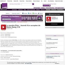 Le monde d'hier : Journal d'un européen de Stefan Zweig 1/10 - Création Radiophonique