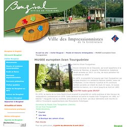 MUSEE européen Ivan Tourguéniev - Office du tourisme de Bougival