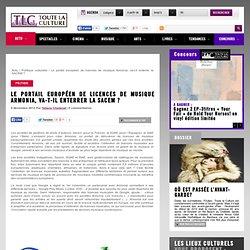 Le portail européen de licences de musique Armonia, va-t-il enterrer la SACEM ?