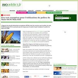 Feu vert européen pour l'utilisation du pollen du Maïs OGM Mon 810