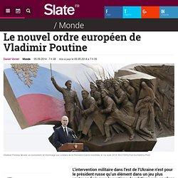 Le nouvel ordre européen de Vladimir Poutine