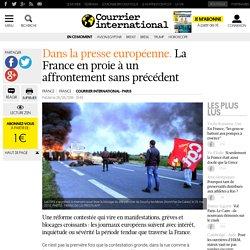 Dans la presse européenne. La France en proie à un affrontement sans précédent