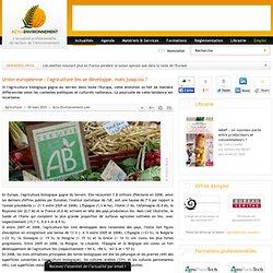 Agriculture bio se développe, mais jusqu'où (UE)