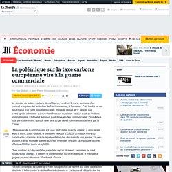 La polémique sur la taxe carbone européenne vire à la guerre commerciale