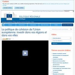 La politique de cohésion de l'Union européenne: investir dans vos régions et dans vos villes - Politique régionale - Commission européenne
