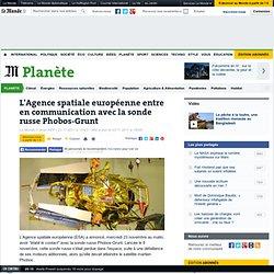 L'Agence spatiale européenne entre en communication avec la sonde russe Phobos-Grunt