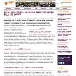 UNION EUROPEENNE – Le Conseil discutera OGM en 2014, pas avant!