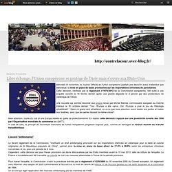 Libre échange: l'Union européenne se protège de l'Asie mais s'ouvre aux Etats-Unis