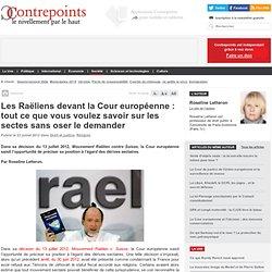Les Raëliens devant la Cour européenne : tout ce que vous voulez savoir sur les sectes sans oser le demander